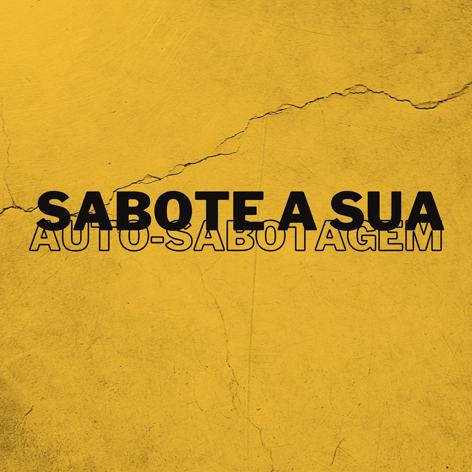 Sabote a sua Auto-Sabotagem